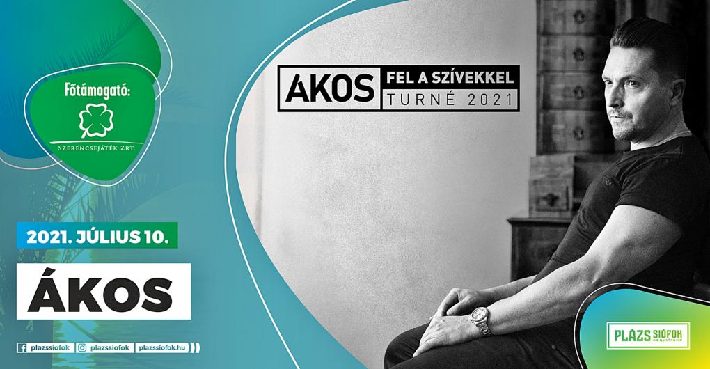 ÁKOS – Fel a szívekkel turné 2021 – Siófokon
