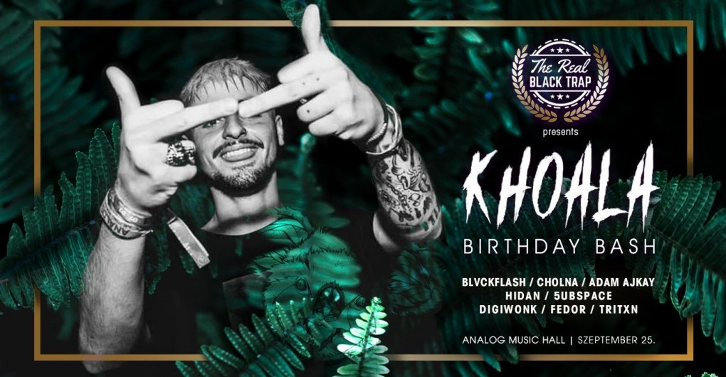 Black Trap pres.: Khoala Birthday Bash // 09.25.