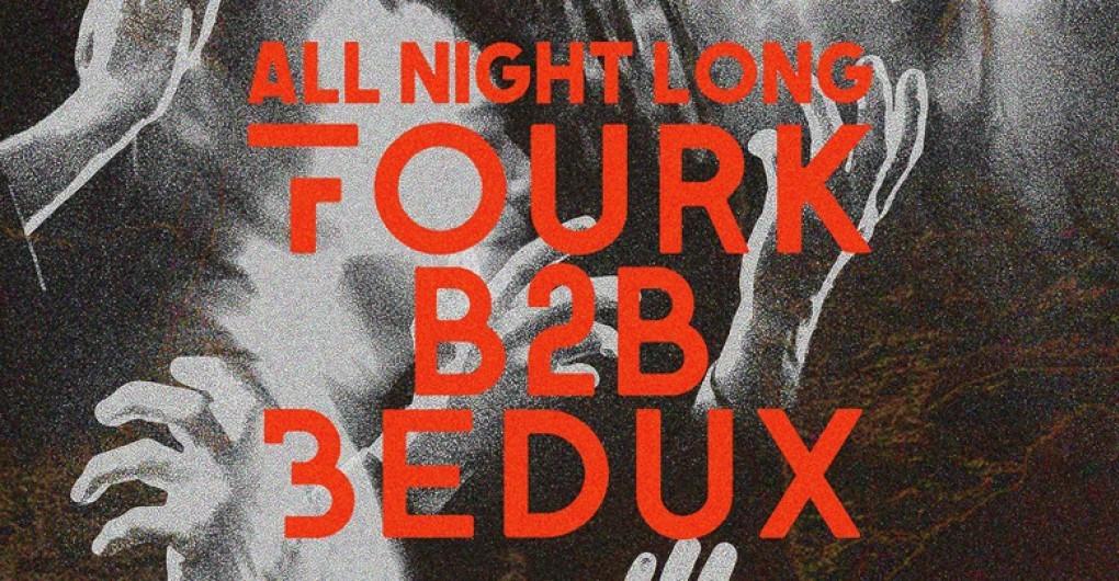 Fourk & BEDUX All Night Long/ Arzenál // 09.24.