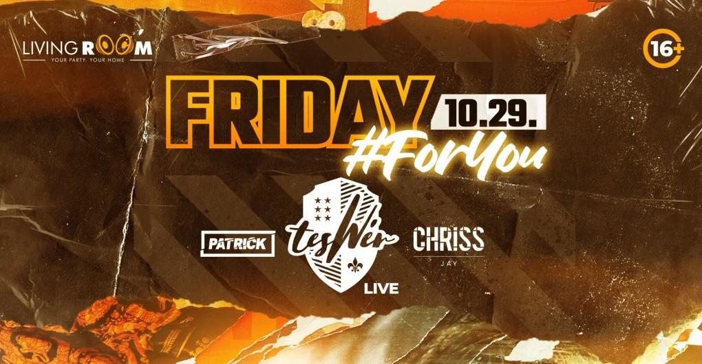 Friday #FORYOU ➞ TESWÉR (Live) ➞ Living Room 10.29.