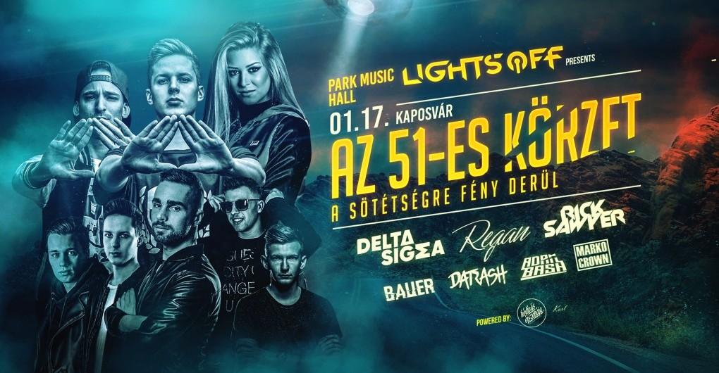 Lights OFF ✘ az 51-es körzet ❙#01/17❙ Park Music Hall - Kaposvár