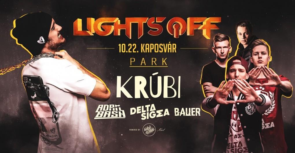 Lights OFF ✘ KRÚBI I Kaposvár #10.22.