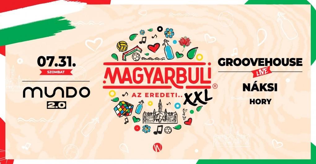 Mundo 2.0. pres.: MAGYARBULI XXL ➤ Groovehouse ✘ Náksi Attila │ 2021/07/31