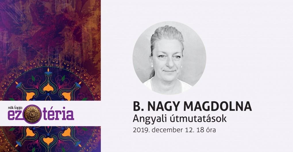 Nők Lapja Ezotéria Est /Angyali útmutatások/ Előadó B. Nagy Magdolna