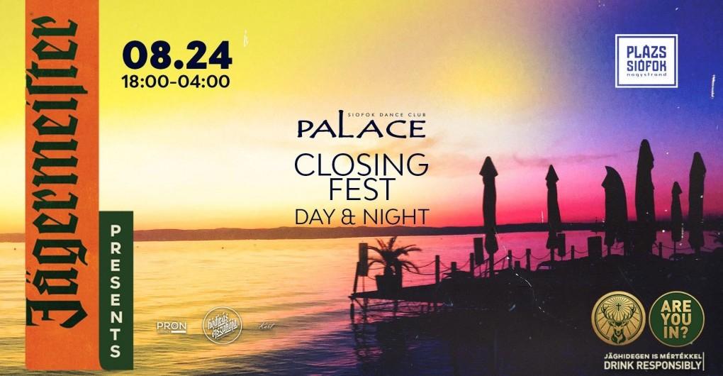 Palace Closing Fest • Day&Night • 08.24.┃Siófok, Plázs