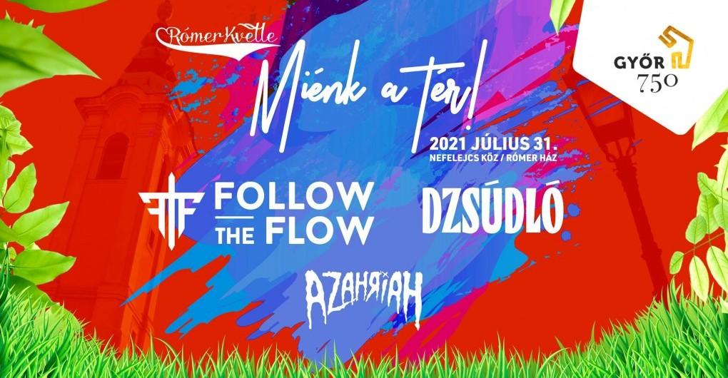 RómerKvelle 2021: MIÉNK A TÉR! ★ FOLLOW THE FLOW ★ DZSÚDLÓ ★ AZAHRIAH ★
