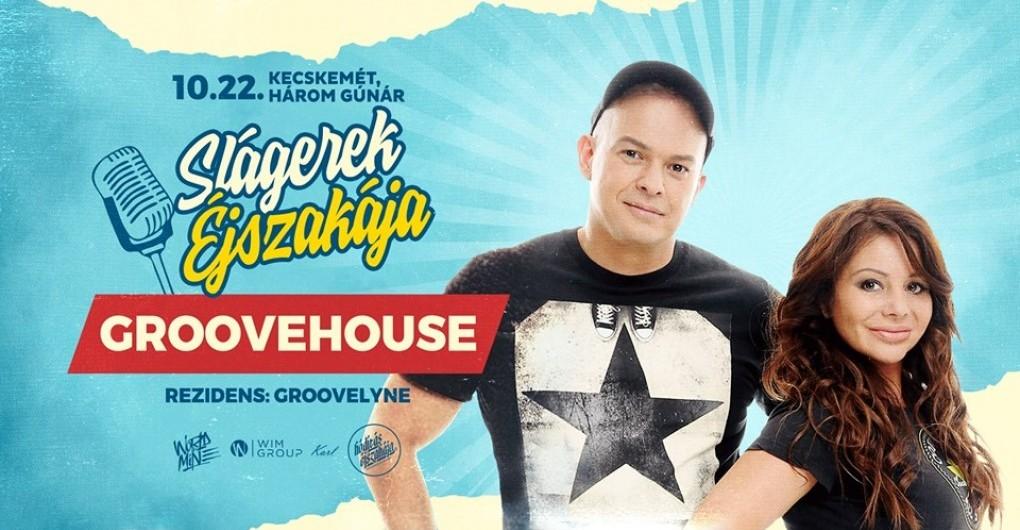 ★ Slágerek Éjszakája - Groovehouse ★ Kecskemét ★ 10.22.