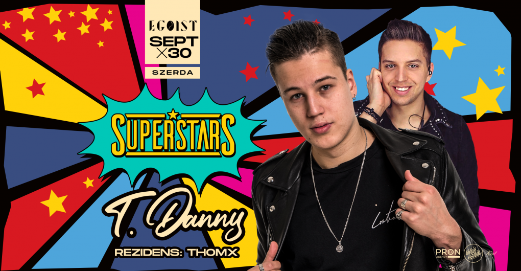 SuperStars  09.30. Egoist, Debrecen