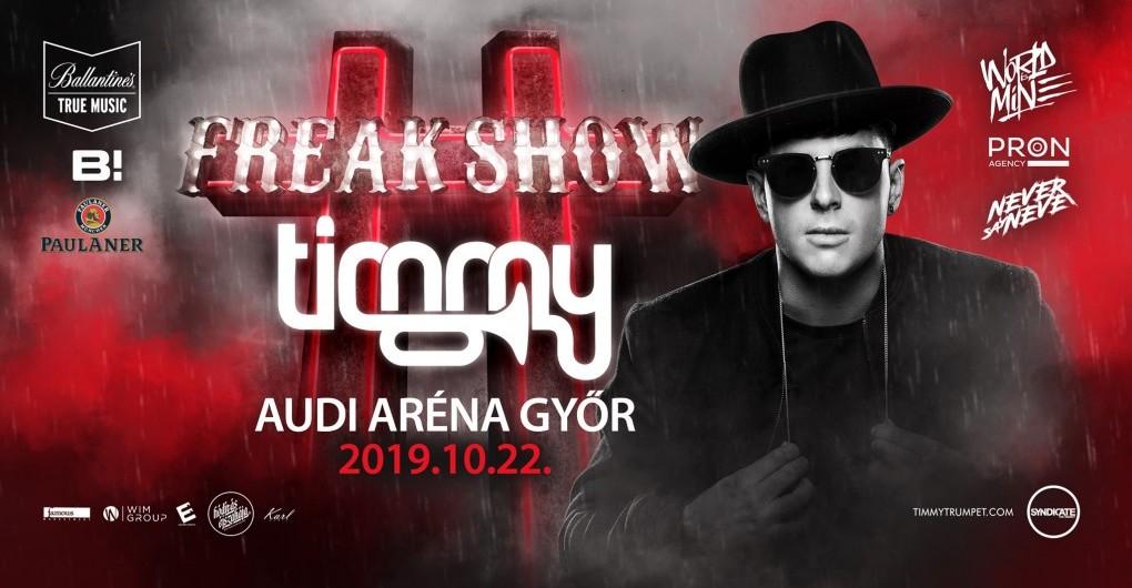 Freakshow w/ TIMMY Trumpet   2019/10/22 - AUDI ARÉNA, GYŐR