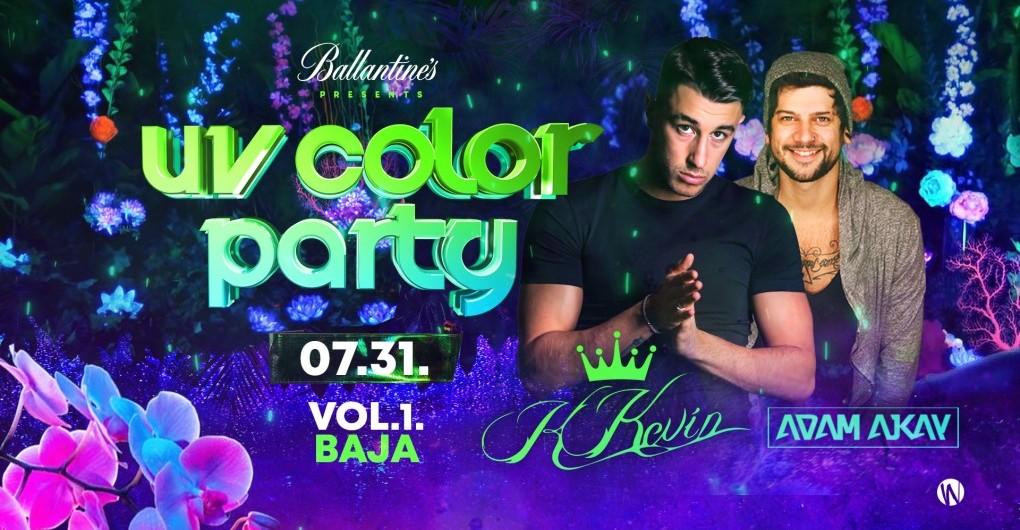UV COLOR PARTY ✘ Ajkay ✘ KKevin ➤ 2021/07/31 I Baja - Vol.1.Club
