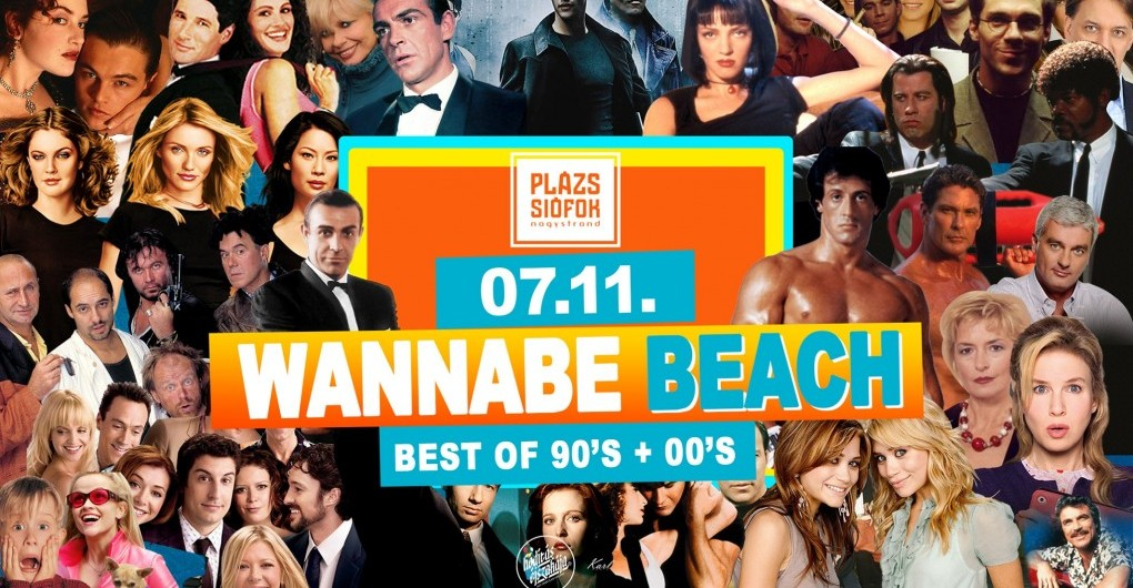 Wannabe Beach - Best of 90'S & 00'S 07.11. - Plázs Siófok