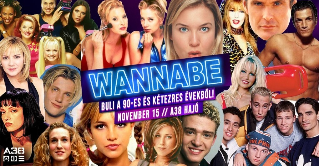 Wannabe - Best of '90S + '00S // A38 Hajó // 11.15.